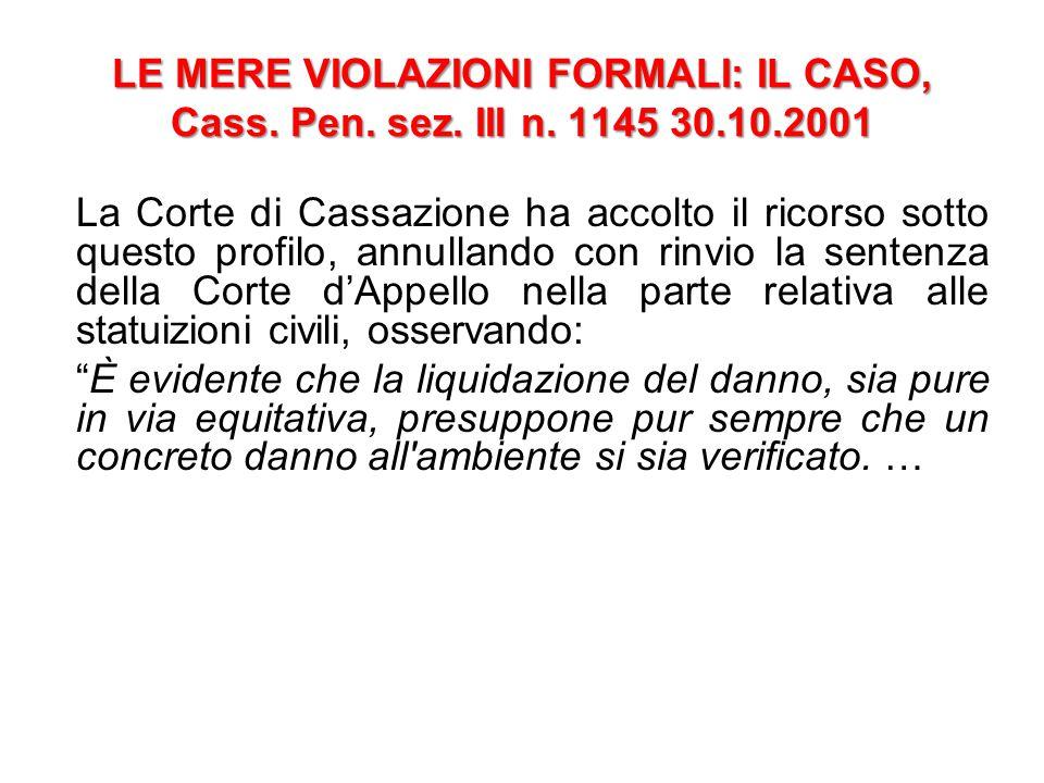 LE MERE VIOLAZIONI FORMALI: IL CASO, Cass. Pen. sez. III n. 1145 30.10.2001