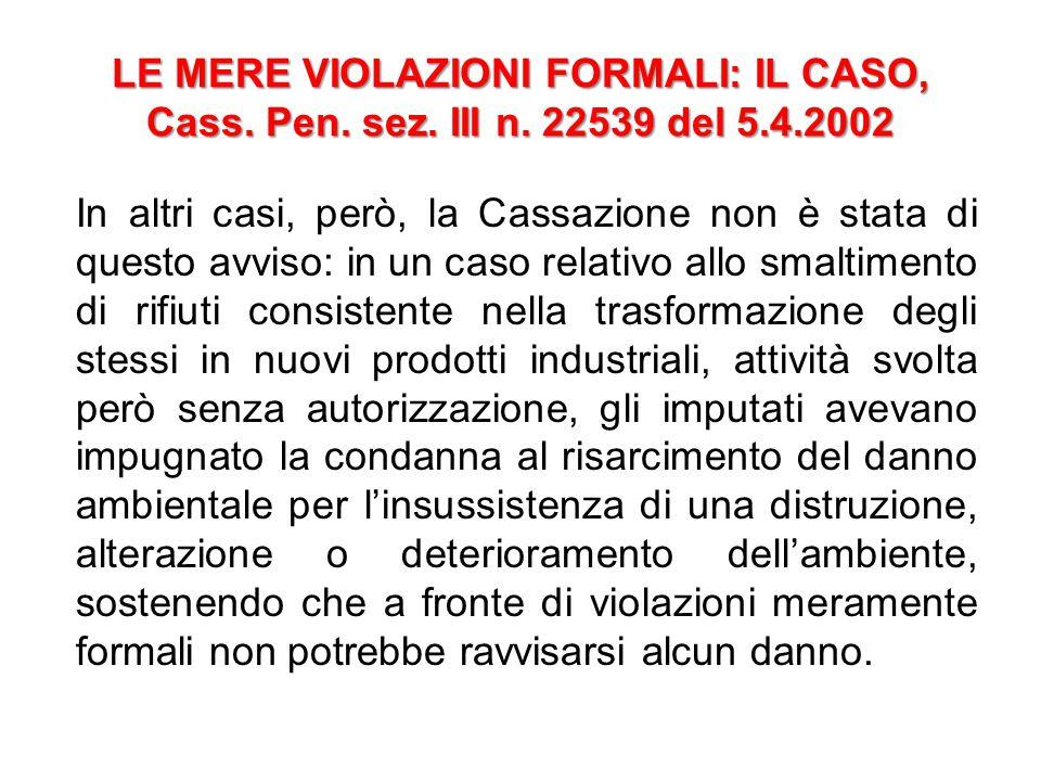 LE MERE VIOLAZIONI FORMALI: IL CASO, Cass. Pen. sez. III n. 22539 del 5.4.2002