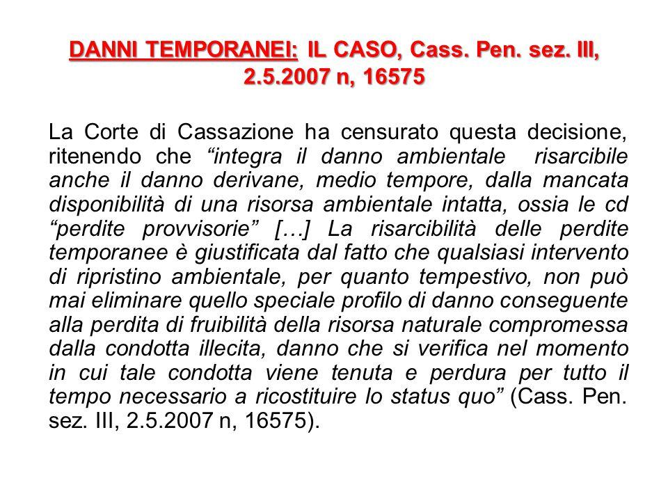 DANNI TEMPORANEI: IL CASO, Cass. Pen. sez. III, 2.5.2007 n, 16575