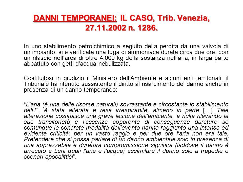 DANNI TEMPORANEI: IL CASO, Trib. Venezia, 27.11.2002 n. 1286.