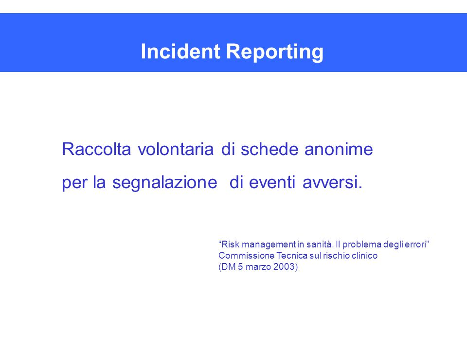 Incident Reporting Raccolta volontaria di schede anonime