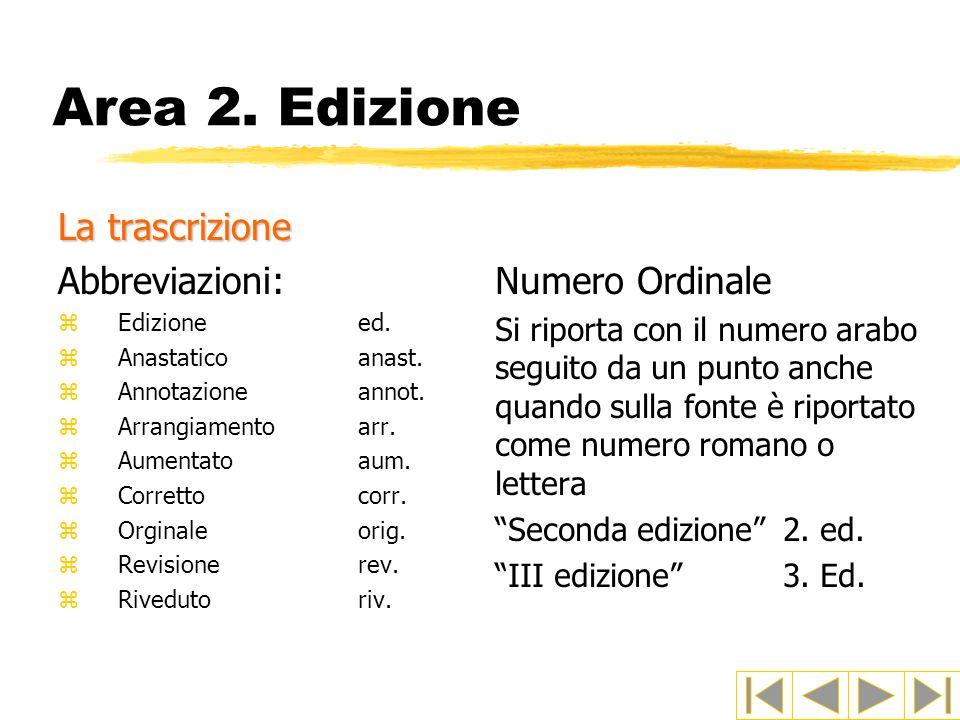 Area 2. Edizione La trascrizione Abbreviazioni: Numero Ordinale