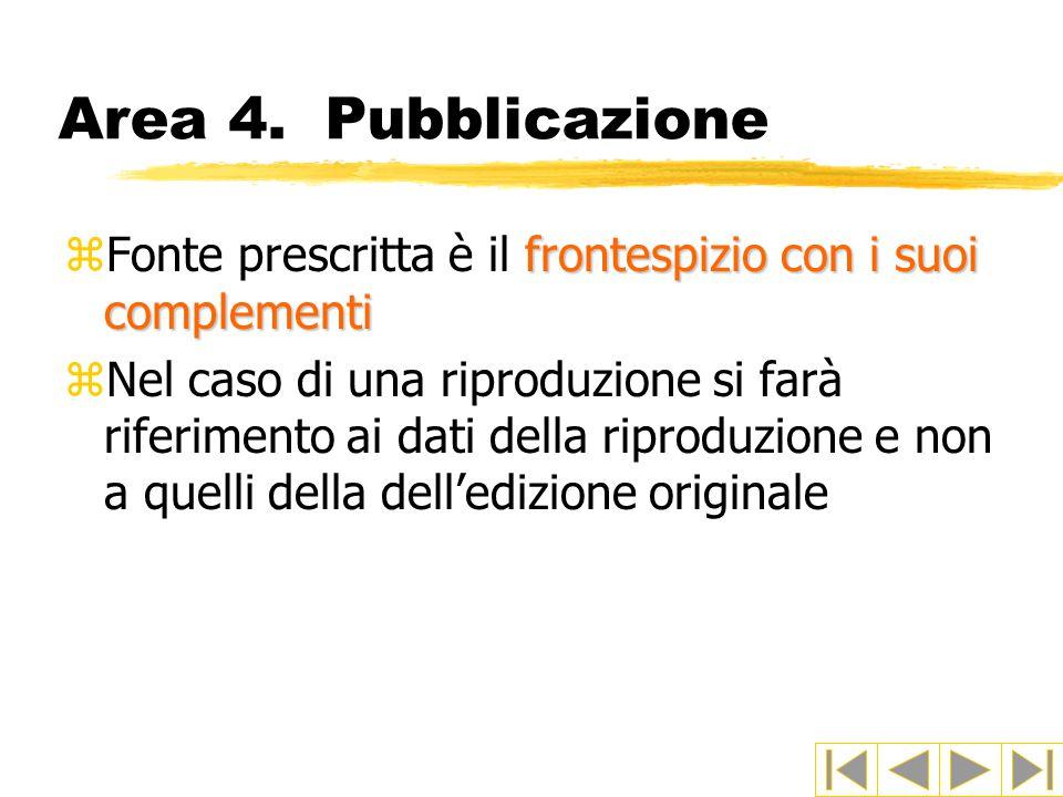 Area 4. Pubblicazione Fonte prescritta è il frontespizio con i suoi complementi.