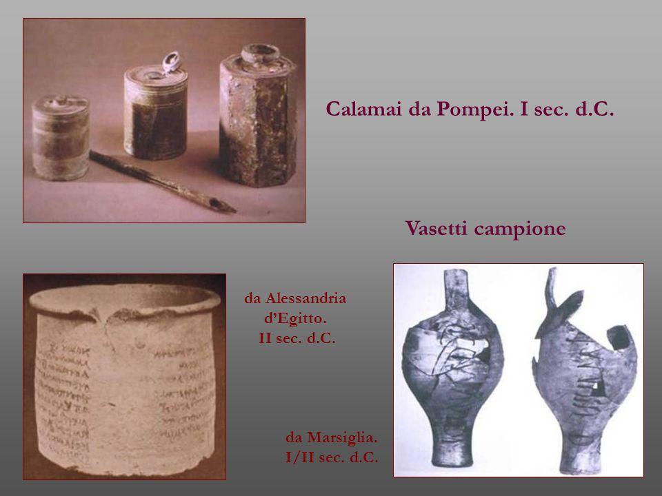 Calamai da Pompei. I sec. d.C.
