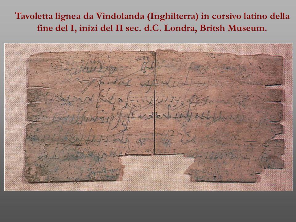 Tavoletta lignea da Vindolanda (Inghilterra) in corsivo latino della fine del I, inizi del II sec.