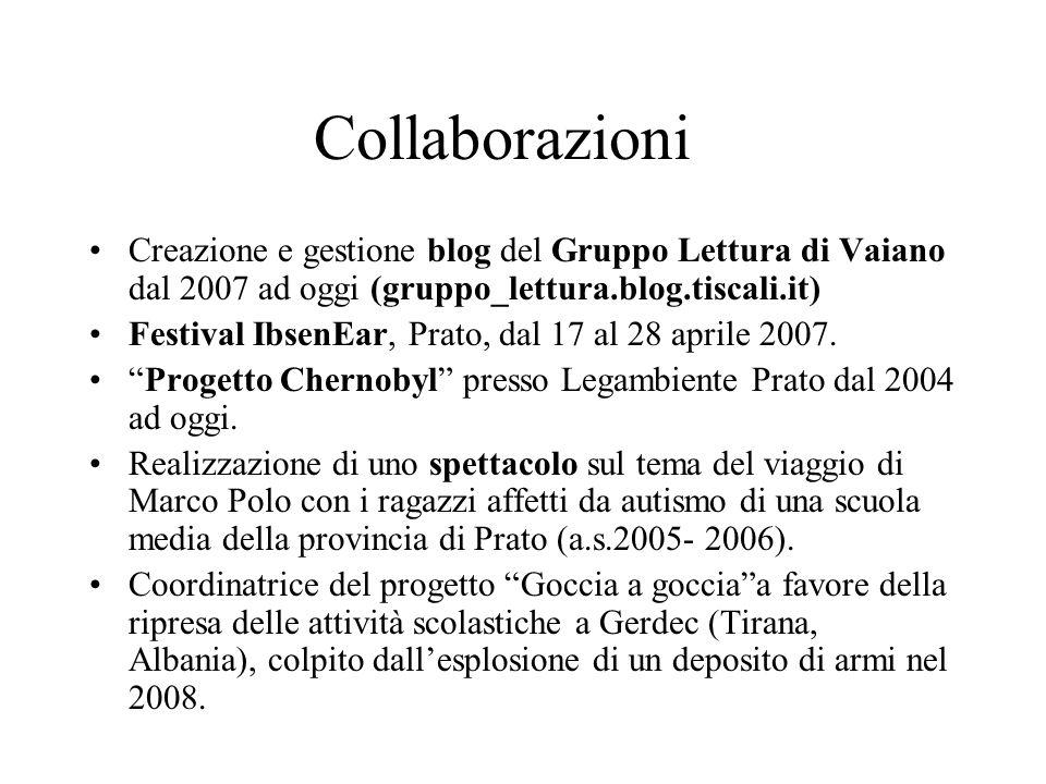 Collaborazioni Creazione e gestione blog del Gruppo Lettura di Vaiano dal 2007 ad oggi (gruppo_lettura.blog.tiscali.it)