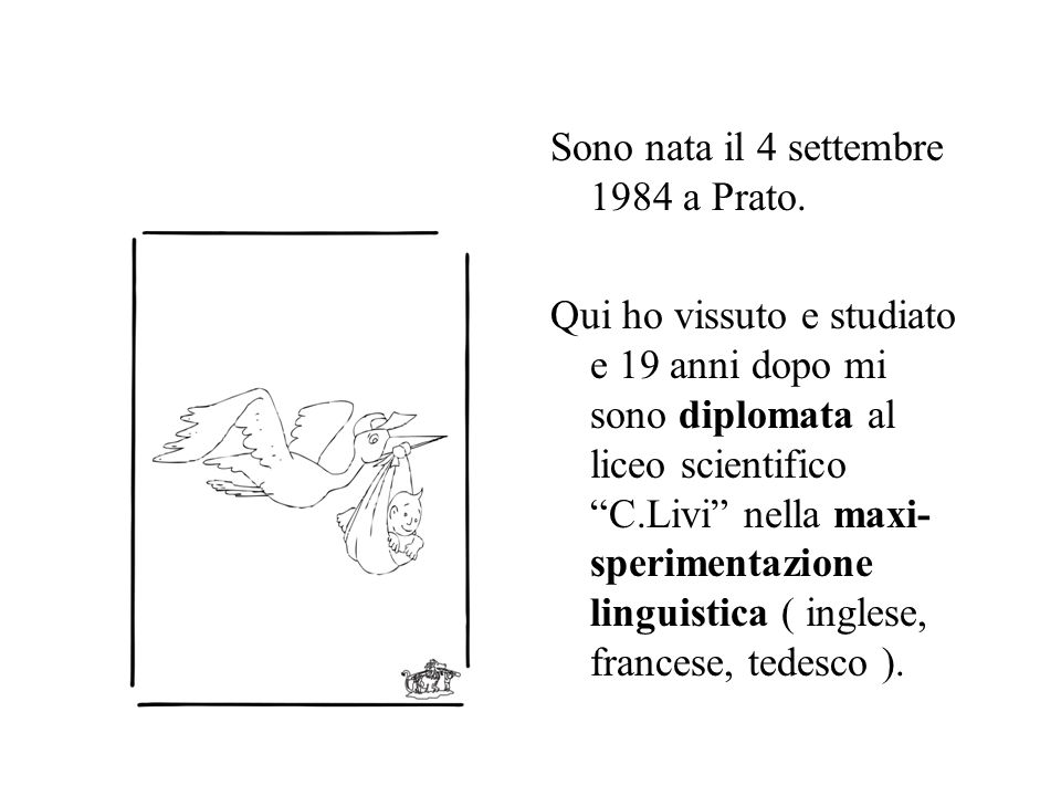 Sono nata il 4 settembre 1984 a Prato.