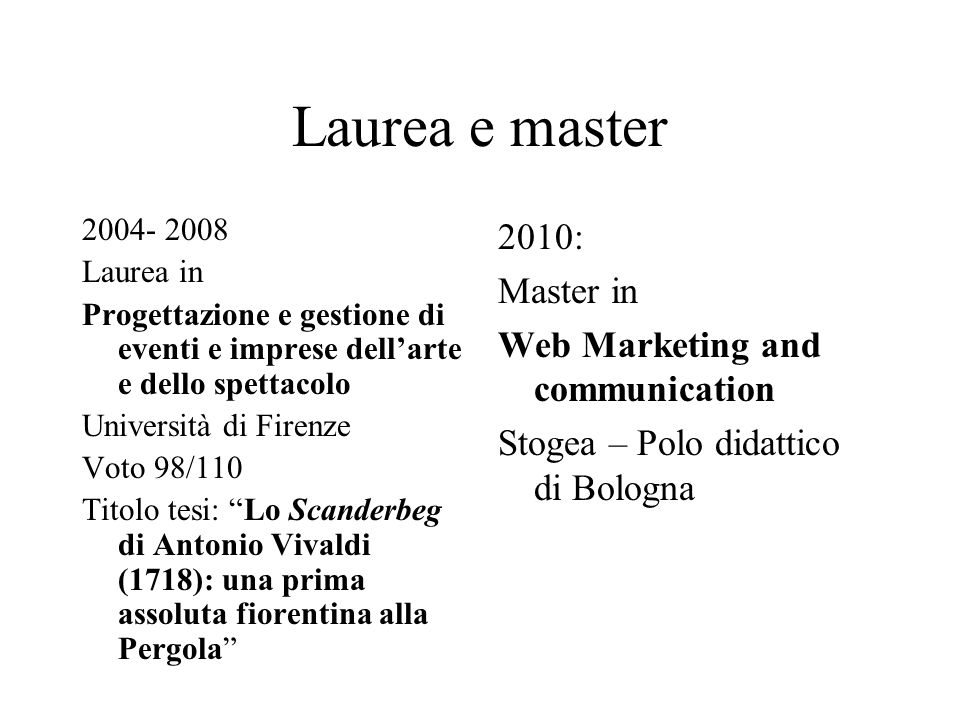 Laurea e master 2010: Master in Web Marketing and communication