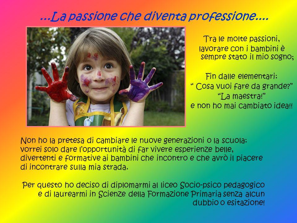...La passione che diventa professione....