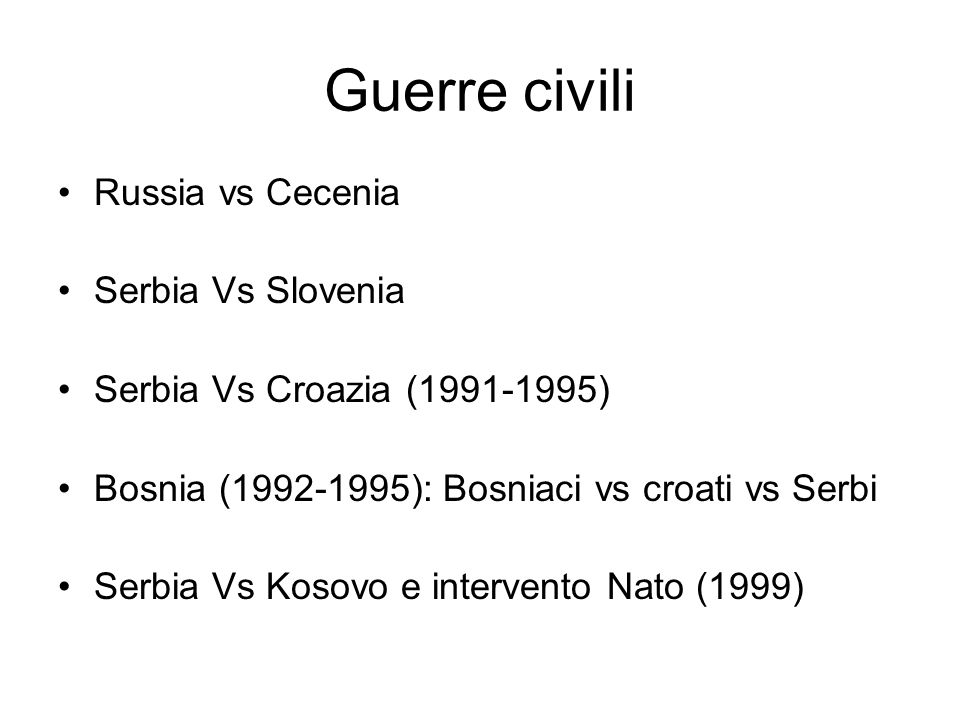 Guerre civili Russia vs Cecenia Serbia Vs Slovenia