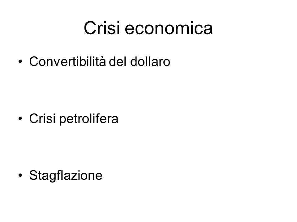 Crisi economica Convertibilità del dollaro Crisi petrolifera