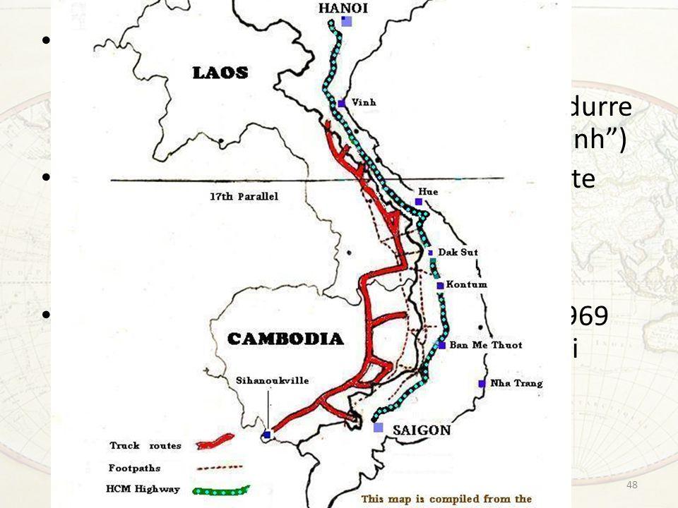 Tacita approvazione della costruzione di santuari nord-vietnamiti, e soprattutto dell'utilizzo del proprio territorio per condurre operazioni militari ( sentiero di Ho Chi Minh )