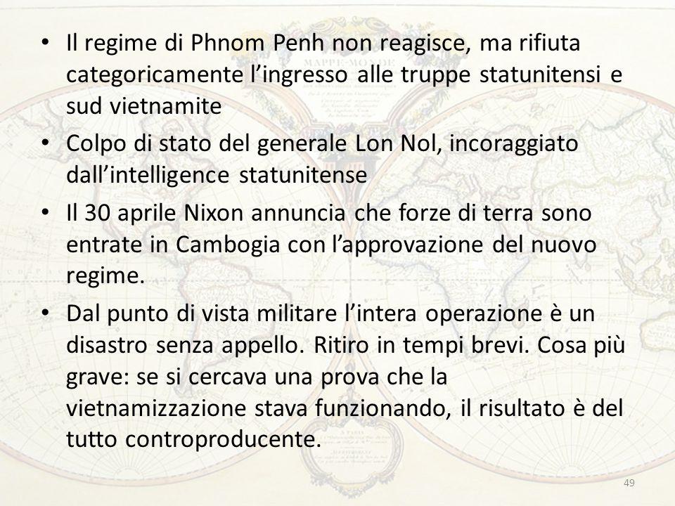 Il regime di Phnom Penh non reagisce, ma rifiuta categoricamente l'ingresso alle truppe statunitensi e sud vietnamite