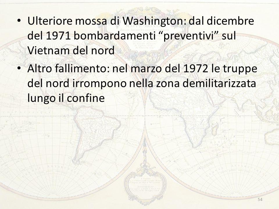 Ulteriore mossa di Washington: dal dicembre del 1971 bombardamenti preventivi sul Vietnam del nord
