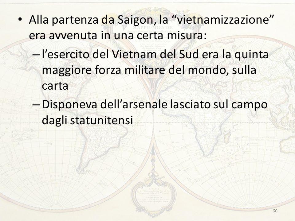 Alla partenza da Saigon, la vietnamizzazione era avvenuta in una certa misura: