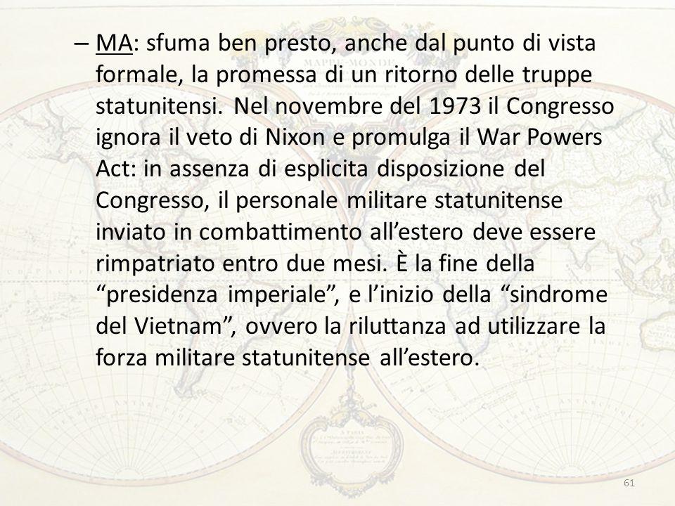 MA: sfuma ben presto, anche dal punto di vista formale, la promessa di un ritorno delle truppe statunitensi.