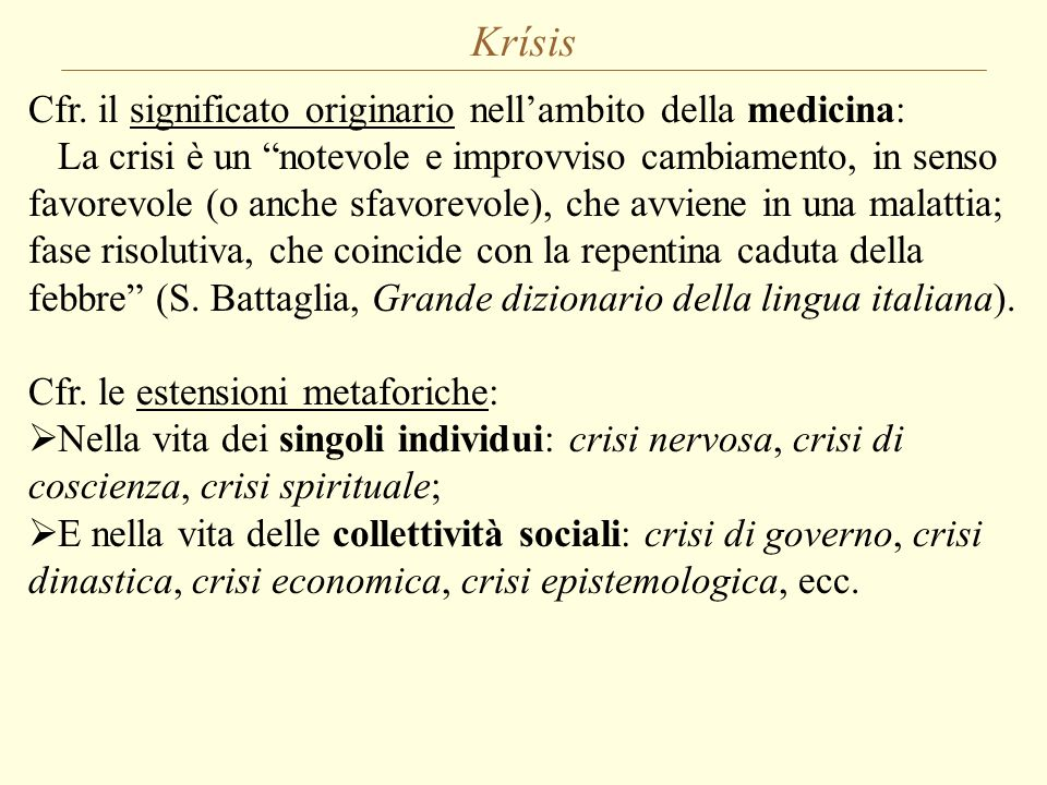 Krísis Cfr. il significato originario nell'ambito della medicina: