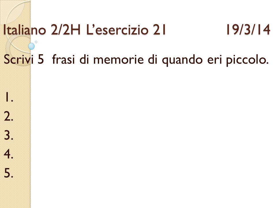 Italiano 2/2H L'esercizio 21 19/3/14