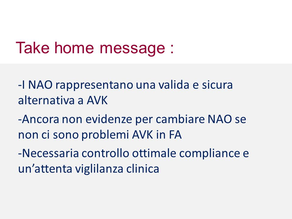 Take home message : -I NAO rappresentano una valida e sicura alternativa a AVK.
