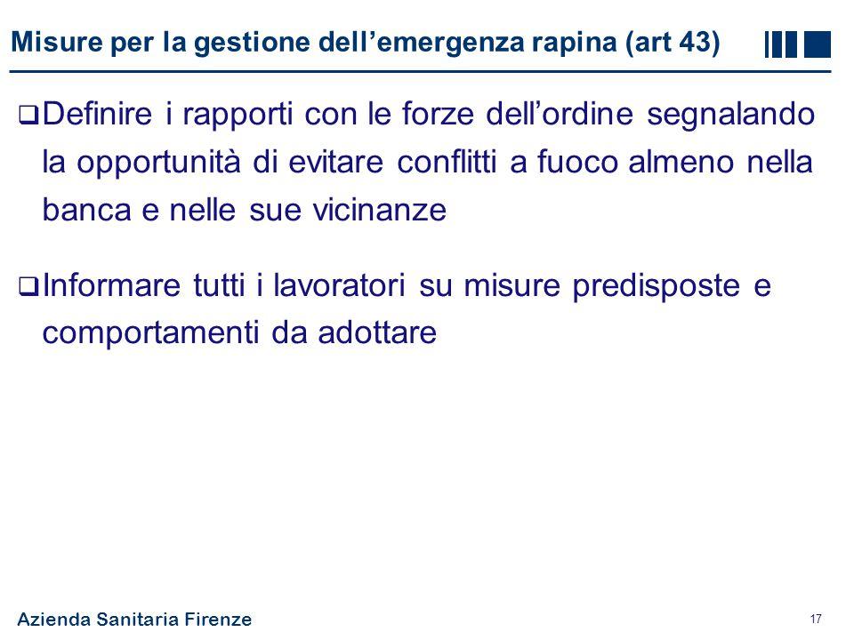 Misure per la gestione dell'emergenza rapina (art 43)