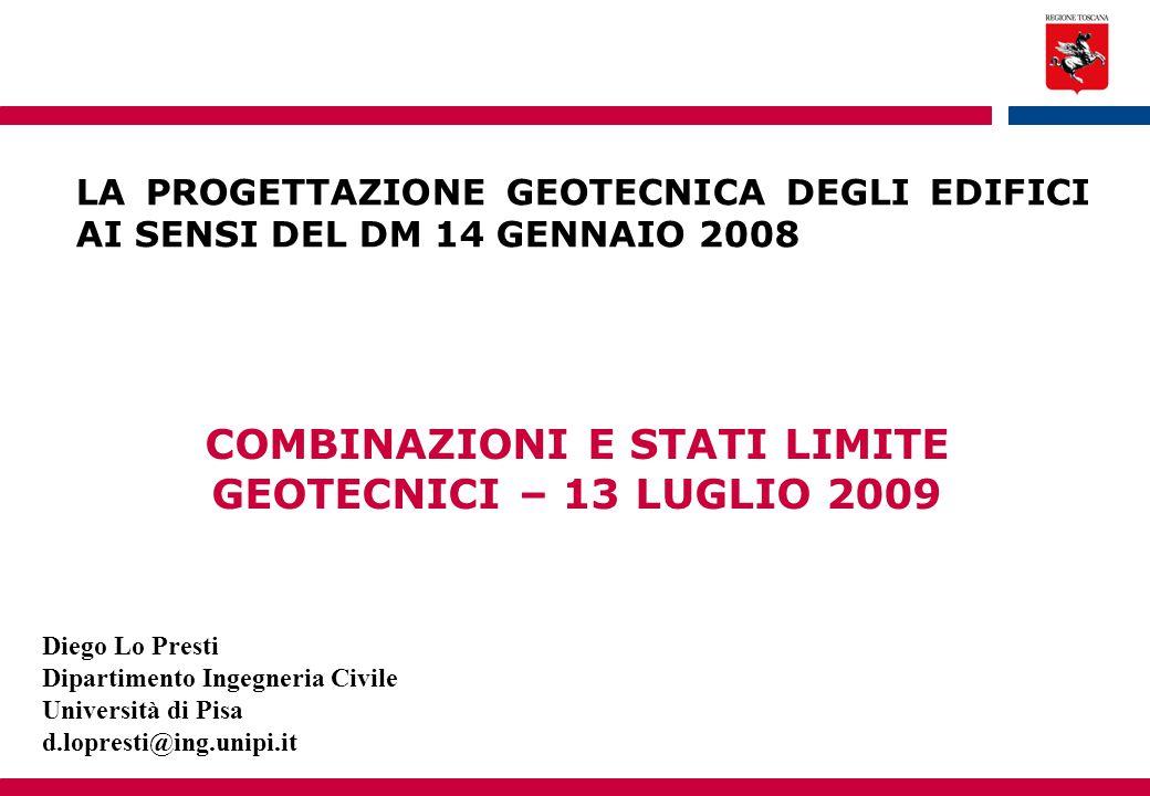 COMBINAZIONI E STATI LIMITE GEOTECNICI – 13 LUGLIO 2009