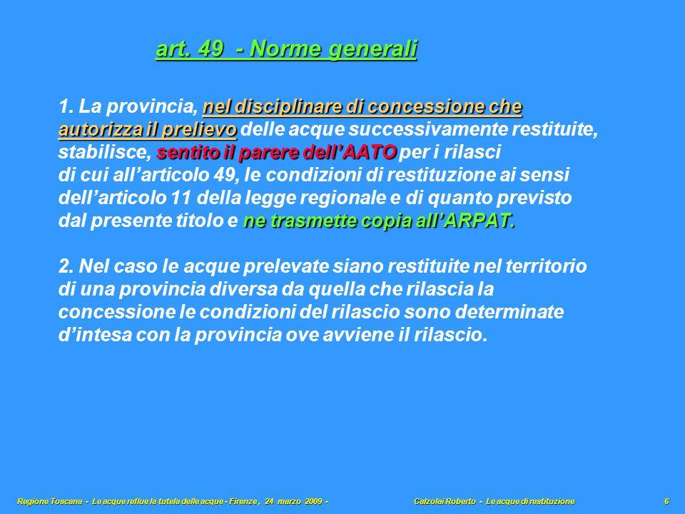art. 49 - Norme generali 1. La provincia, nel disciplinare di concessione che. autorizza il prelievo delle acque successivamente restituite,