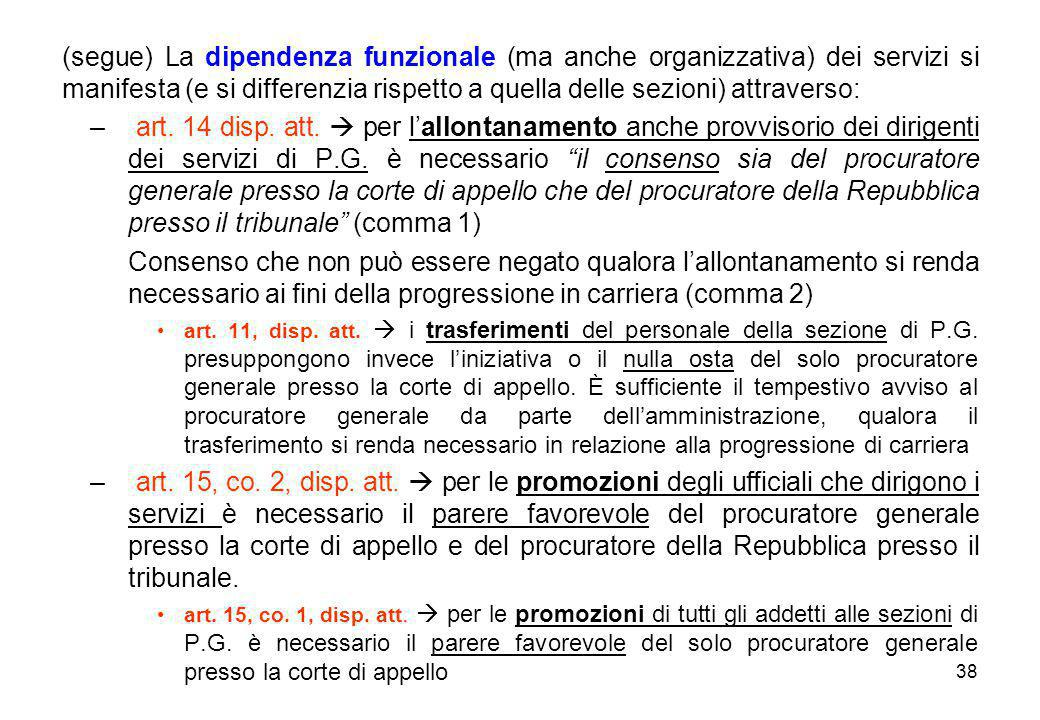 (segue) La dipendenza funzionale (ma anche organizzativa) dei servizi si manifesta (e si differenzia rispetto a quella delle sezioni) attraverso: