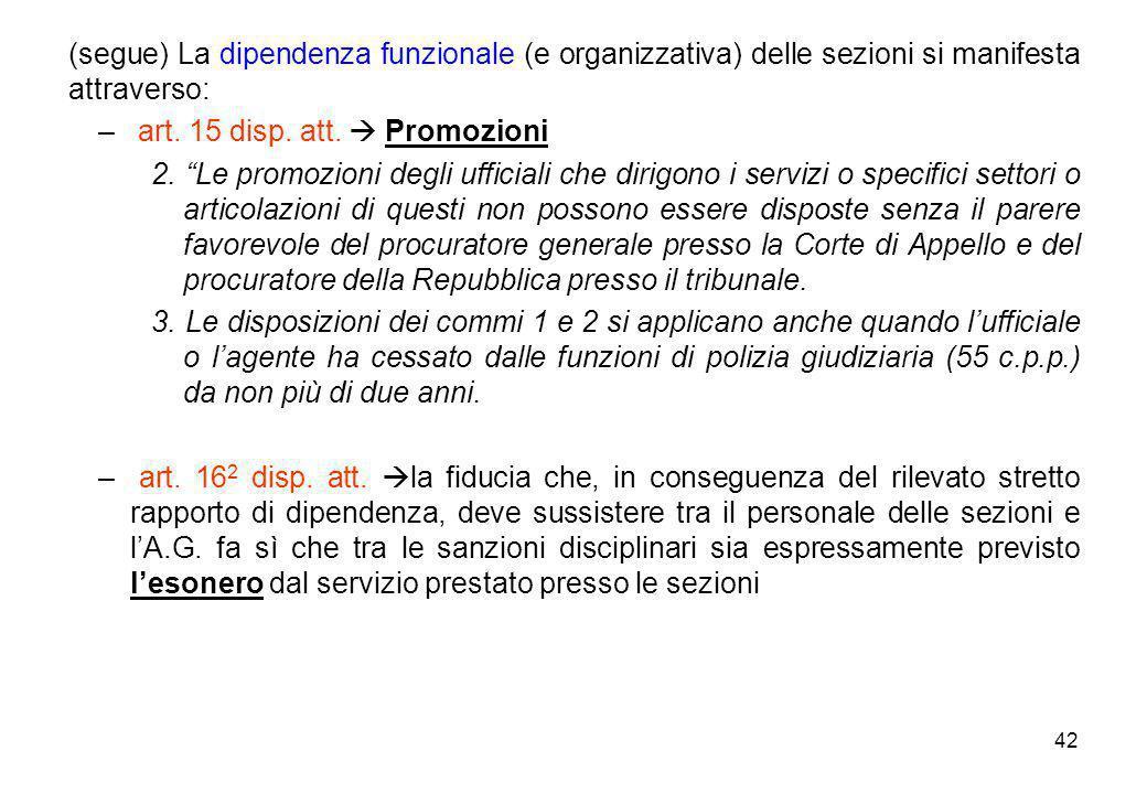 (segue) La dipendenza funzionale (e organizzativa) delle sezioni si manifesta attraverso: