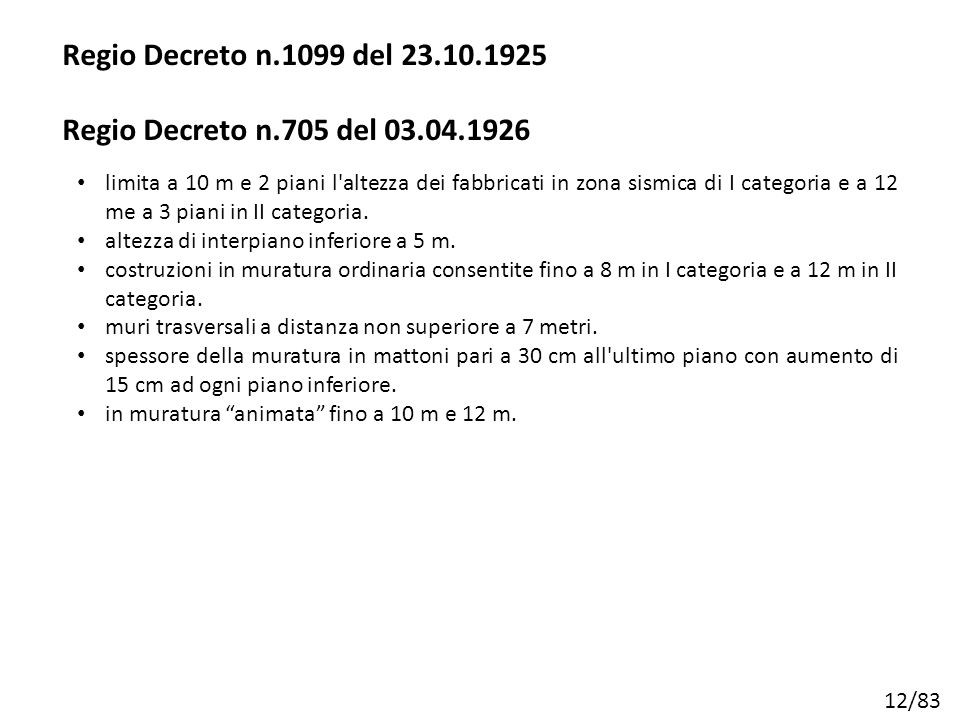 Regio Decreto n.1099 del 23.10.1925 Regio Decreto n.705 del 03.04.1926