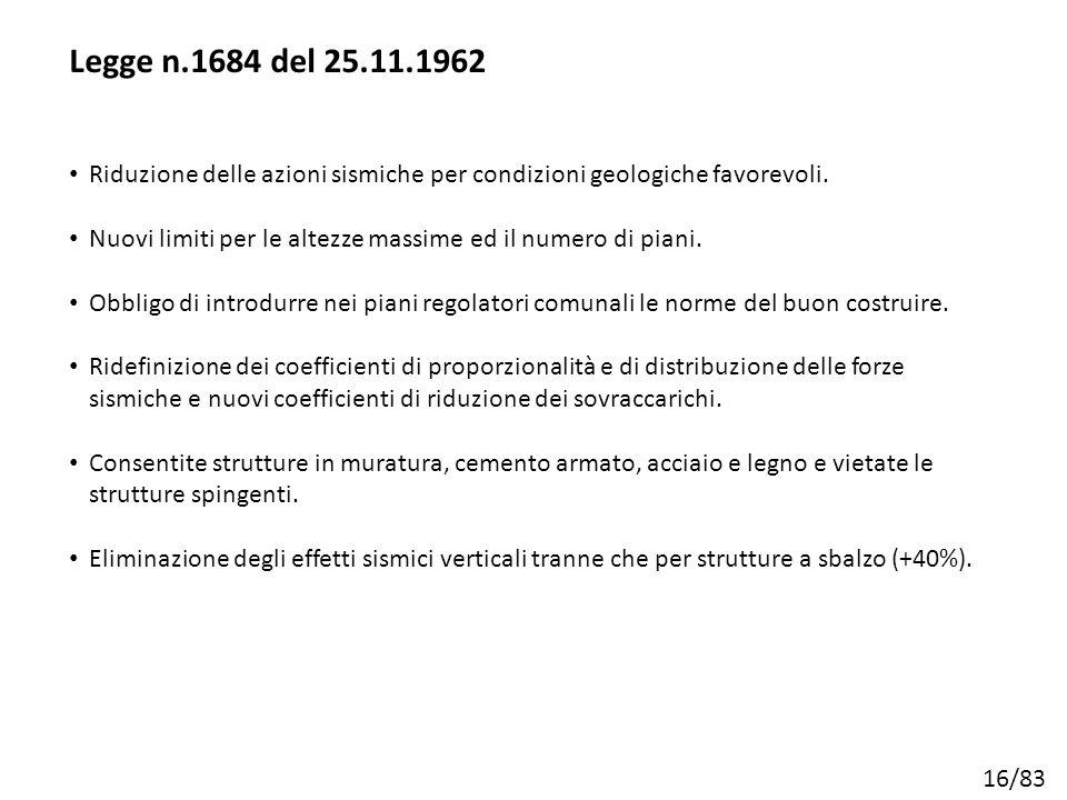 Legge n.1684 del 25.11.1962 Riduzione delle azioni sismiche per condizioni geologiche favorevoli.