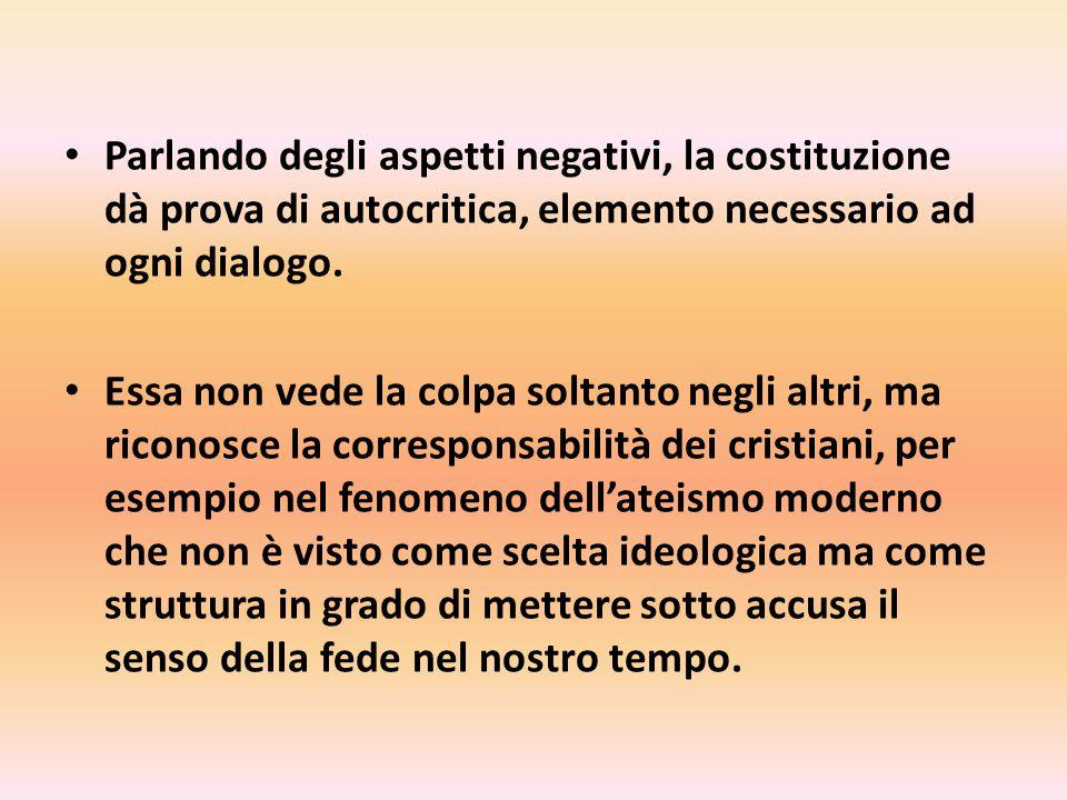 Parlando degli aspetti negativi, la costituzione dà prova di autocritica, elemento necessario ad ogni dialogo.