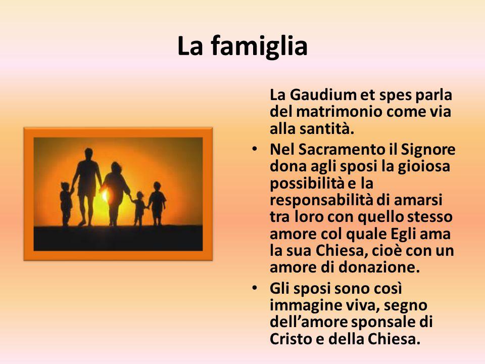 La famiglia La Gaudium et spes parla del matrimonio come via alla santità.