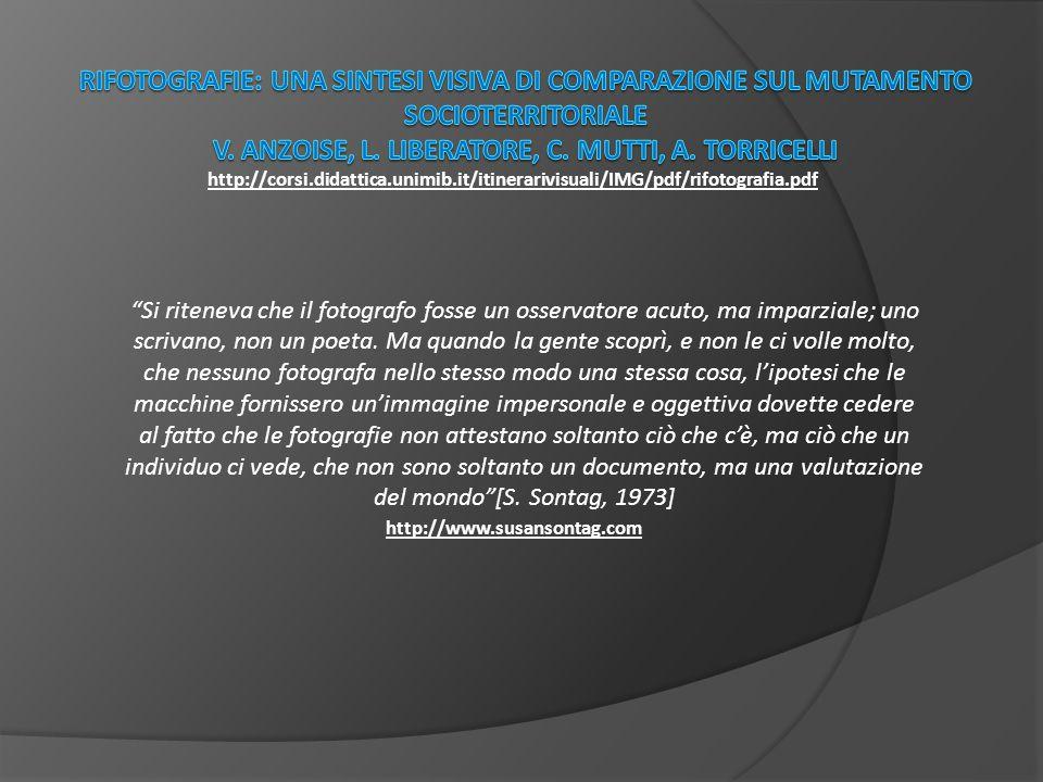Rifotografie: una sintesi visiva di comparazione sul mutamento socioterritoriale V. Anzoise, L. Liberatore, C. Mutti, A. Torricelli