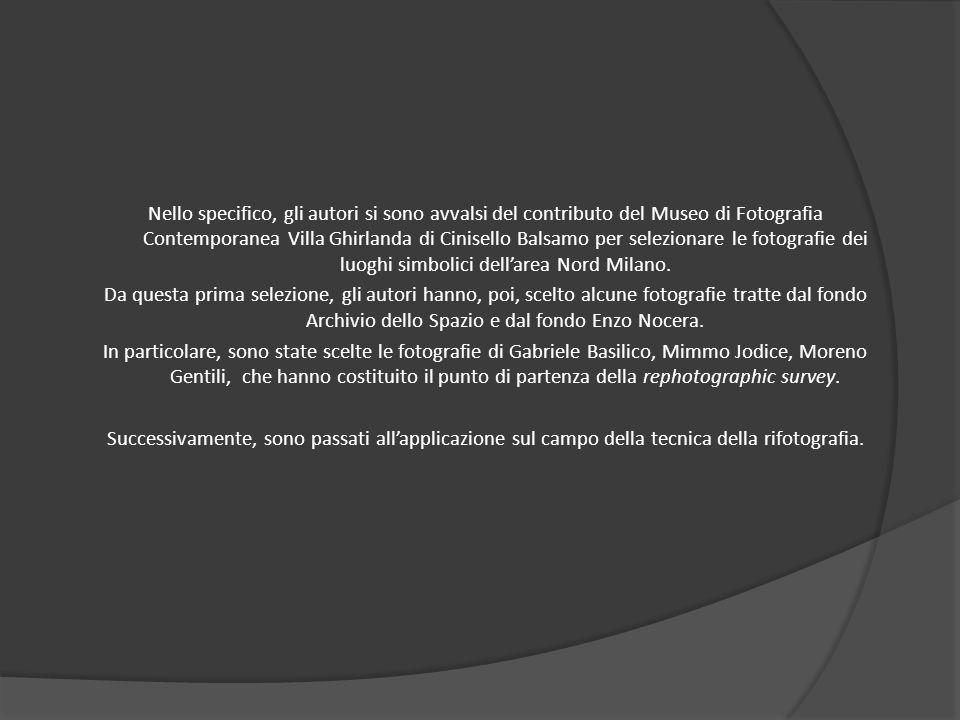 Nello specifico, gli autori si sono avvalsi del contributo del Museo di Fotografia Contemporanea Villa Ghirlanda di Cinisello Balsamo per selezionare le fotografie dei luoghi simbolici dell'area Nord Milano.