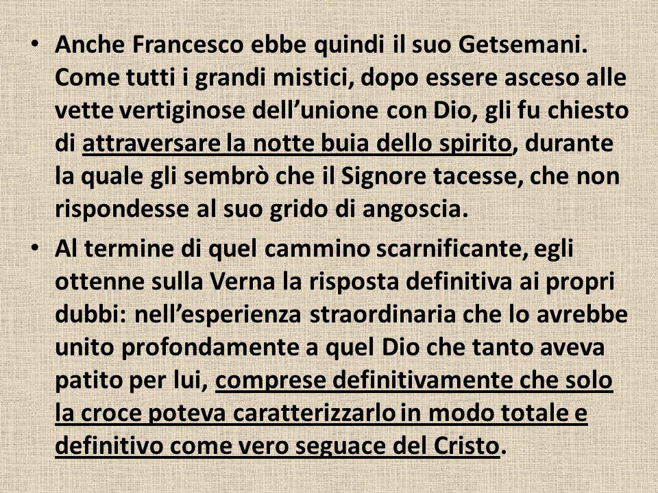 Anche Francesco ebbe quindi il suo Getsemani