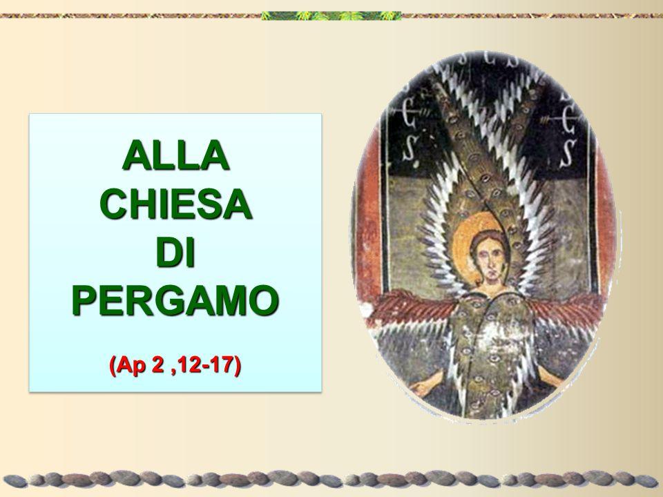 ALLA CHIESA DI PERGAMO (Ap 2 ,12-17)
