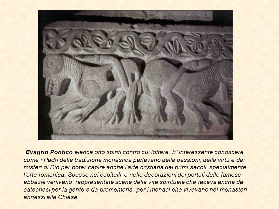 Evagrio Pontico elenca otto spiriti contro cui lottare