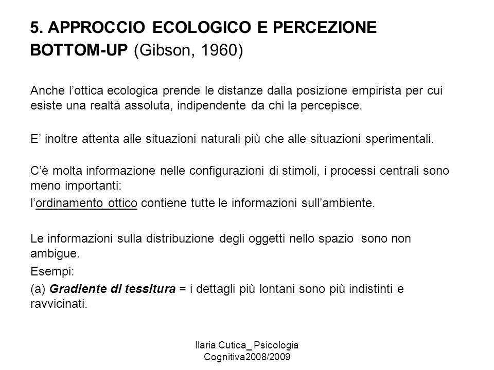 5. APPROCCIO ECOLOGICO E PERCEZIONE BOTTOM-UP (Gibson, 1960)