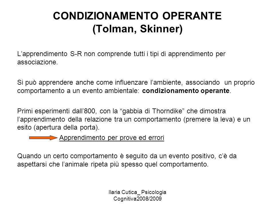 CONDIZIONAMENTO OPERANTE (Tolman, Skinner)