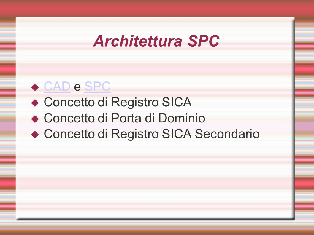 Architettura SPC CAD e SPC Concetto di Registro SICA
