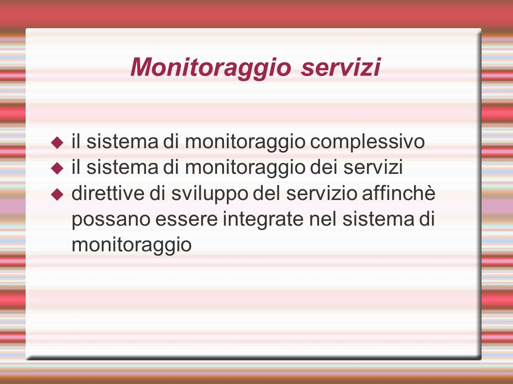 Monitoraggio servizi il sistema di monitoraggio complessivo
