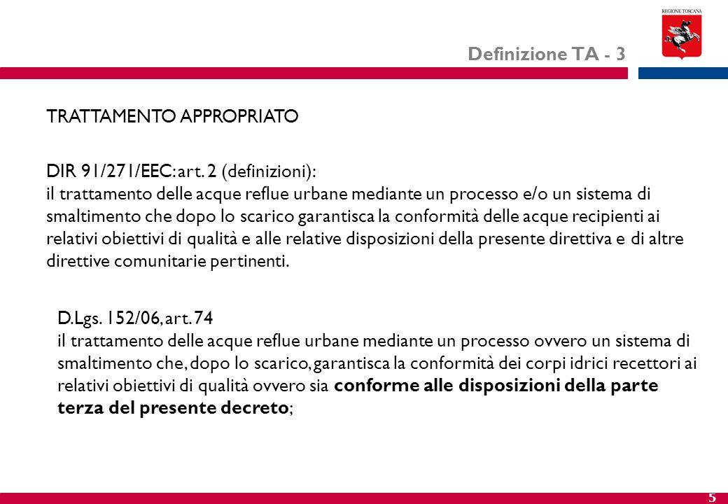 Definizione TA - 3 TRATTAMENTO APPROPRIATO. DIR 91/271/EEC: art. 2 (definizioni):