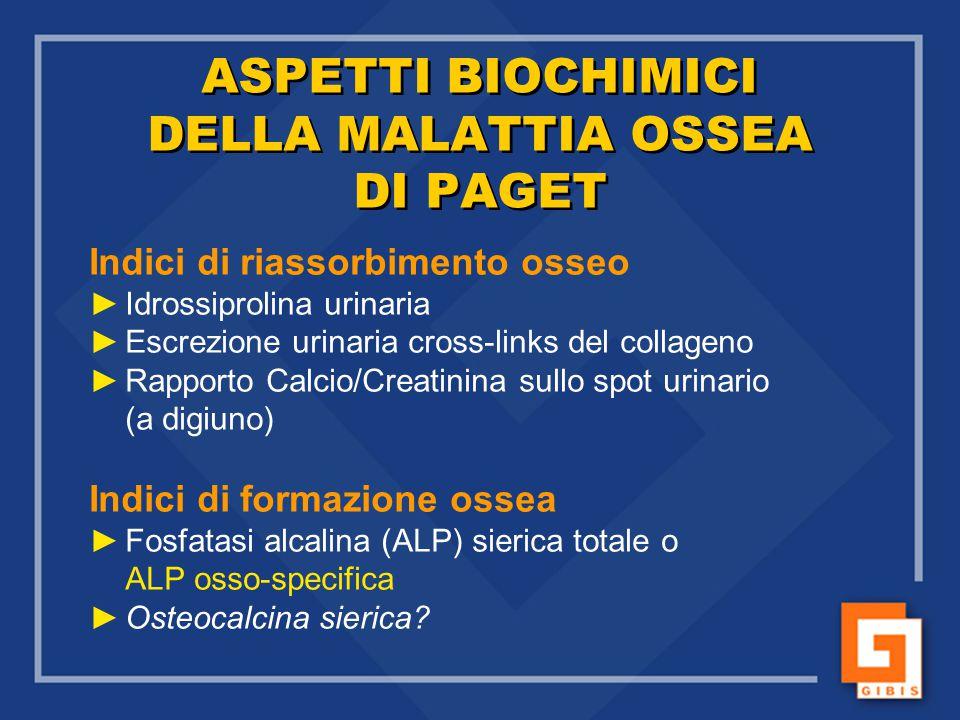 ASPETTI BIOCHIMICI DELLA MALATTIA OSSEA DI PAGET