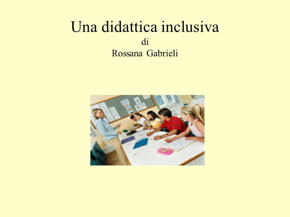 Una didattica inclusiva di Rossana Gabrieli