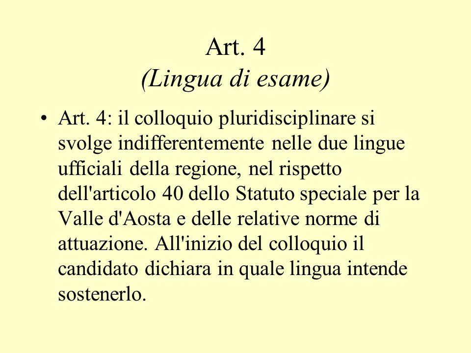 Art. 4 (Lingua di esame)