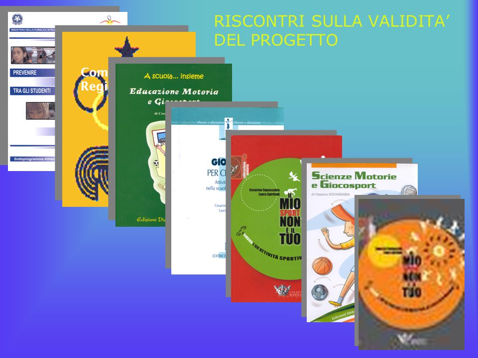 RISCONTRI SULLA VALIDITA' DEL PROGETTO