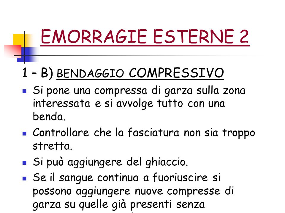 EMORRAGIE ESTERNE 2 1 – B) BENDAGGIO COMPRESSIVO
