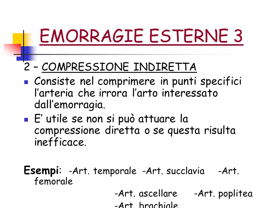 EMORRAGIE ESTERNE 3 2 – COMPRESSIONE INDIRETTA
