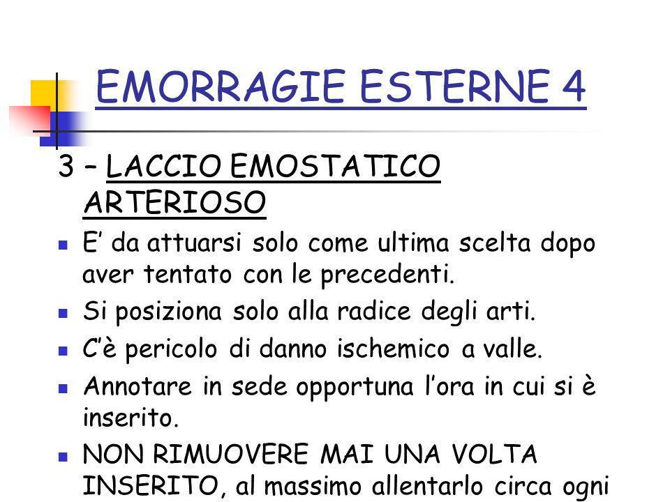 EMORRAGIE ESTERNE 4 3 – LACCIO EMOSTATICO ARTERIOSO