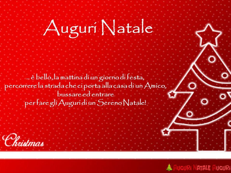 Preferenza Auguri Natale .. è bello, la mattina di un giorno di festa, - ppt  YL39